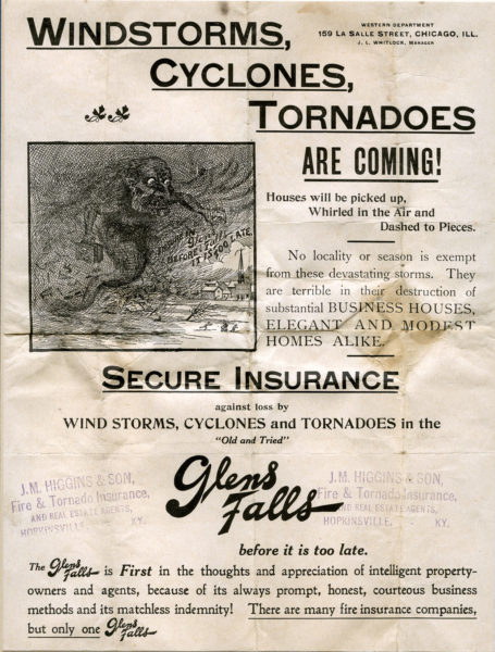 Windstorms, cycllones, tornadoes are coming! Insurance advertisement. -- Higgins Insurance